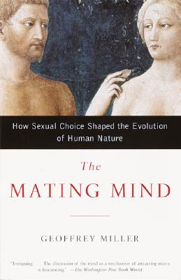 The-Mating-Mind-Miller-Geoffrey-F-9780385495172