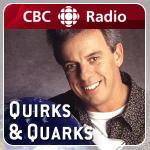 CBC RADIO QUIRKS & QUARKS